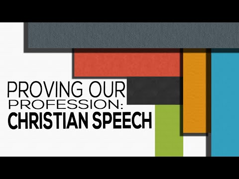 Proving Our Profession: Christian Speech