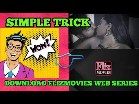 How To Download Fliz Movies Web Series!! Free Free !! Simple Trick !!