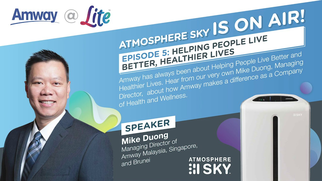 (Lite FM) Mike Duong - Managing Director, Amway Malaysia (Helping People Live Better Lives)