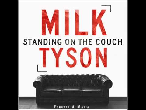 Standing On The Couch - Milk Tyson #FAM