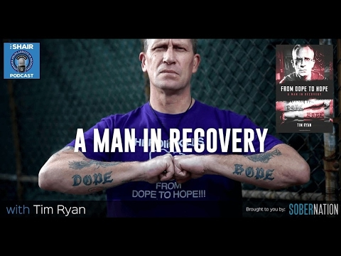 """SHAIR 117: """"From Dope to Hope"""" with Tim Ryan, a Man in Recovery."""