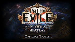 Path of Exile: Echoes of the Atlas Official Trailer
