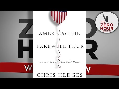 "Chris Hedges on ""America: The Farewell Tour"""