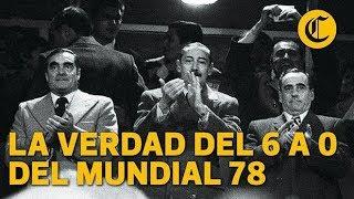 La verdad del 6 a 0 del Mundial 78 (¿Goleada o Soborno?)