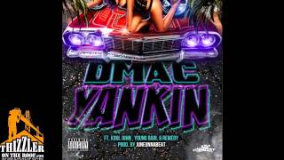 Dmac ft. Kool John, Young Bari, Remedy - Yankin