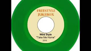 Wild Style - Take Me Home