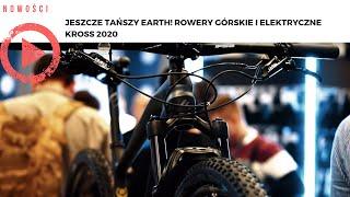 Jeszcze tańszy Earth! Rowery górskie i elektryczne Kross 2020