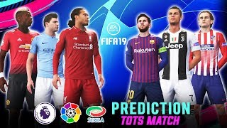 FIFA 19 Predict Match ● Team Of The Seaon ft. EPL, La Liga & Serie A | Broadcast Camera - 1080HD