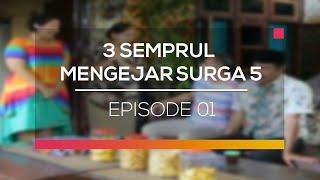 3 Semprul Mengejar Surga 5  - Episode 01