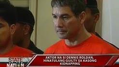 SONA: Dennis Roldan, hinatulang guilty sa kasong kidnapping