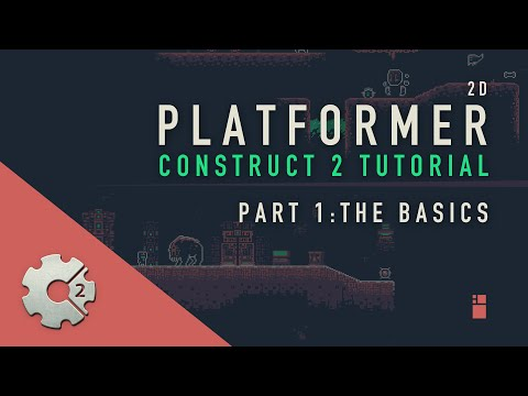 Part [01] Construct 2: Platformer Tutorial - The Basics