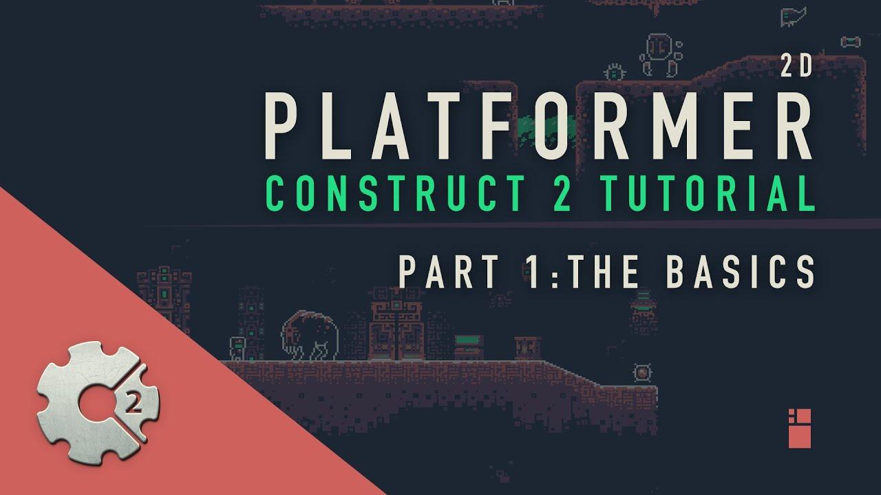 Part 01 Construct 2 Platformer Tutorial The Basics Youtube