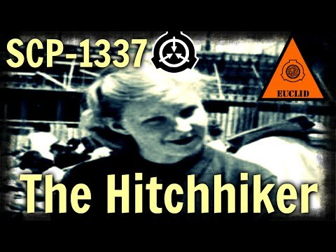 SCP-1337 The Hitchhiker (Object Class: Euclid)
