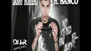 Danny Romero - No Creo en el Amor ft. Sanco (DJ JaR Oficial REMIX)