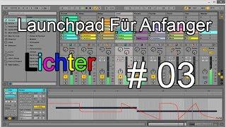 Launchpad Für Anfänger #03 | Lichter | Swiss Launchpad |