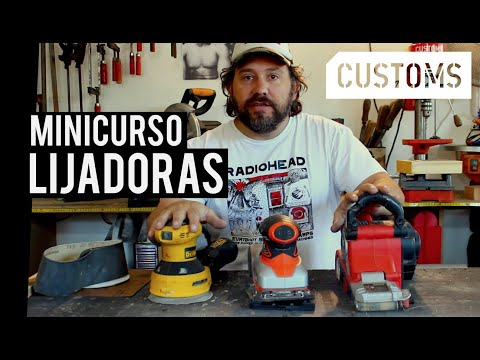 Tipos de lijadoras para madera | MINICURSO | CUSTOMS