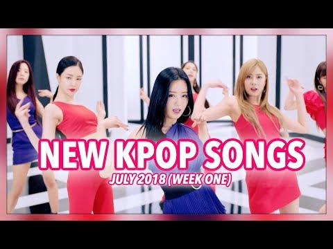NEW K-POP SONGS | JULY 2018 (WEEK 1)