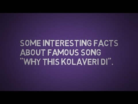 """some interesting facts about famous song """"why this kolaveri di""""."""