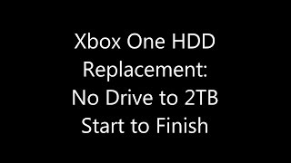 Xbox One Internal Hard Drive Replacement: No Drive to 2TB Start to Finish