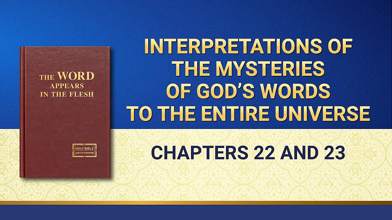 Interpretations of the Mysteries of God's Words to the Entire Universe: Chapters 22 and 23