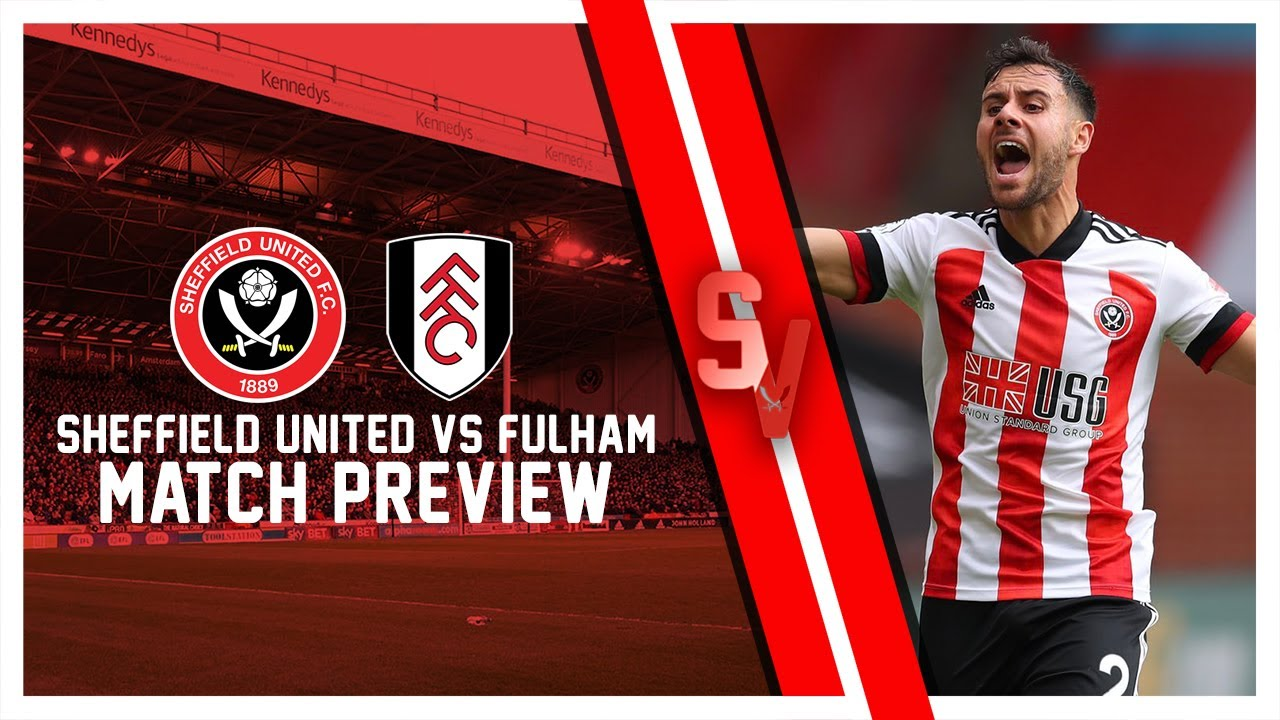 Fulham vs Sheffield United: Prediction, Lineups, Team News, Betting Tips & Match Previews