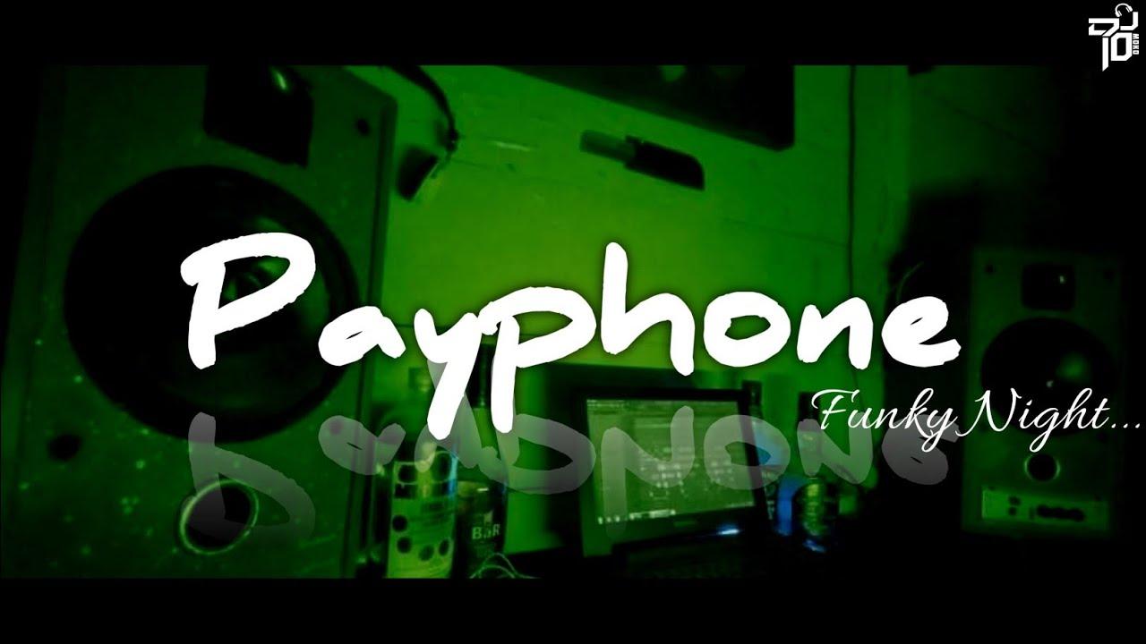 FUNKY NIGHT LAGI - Payphone ! (Dio Moko) New Remix 2020
