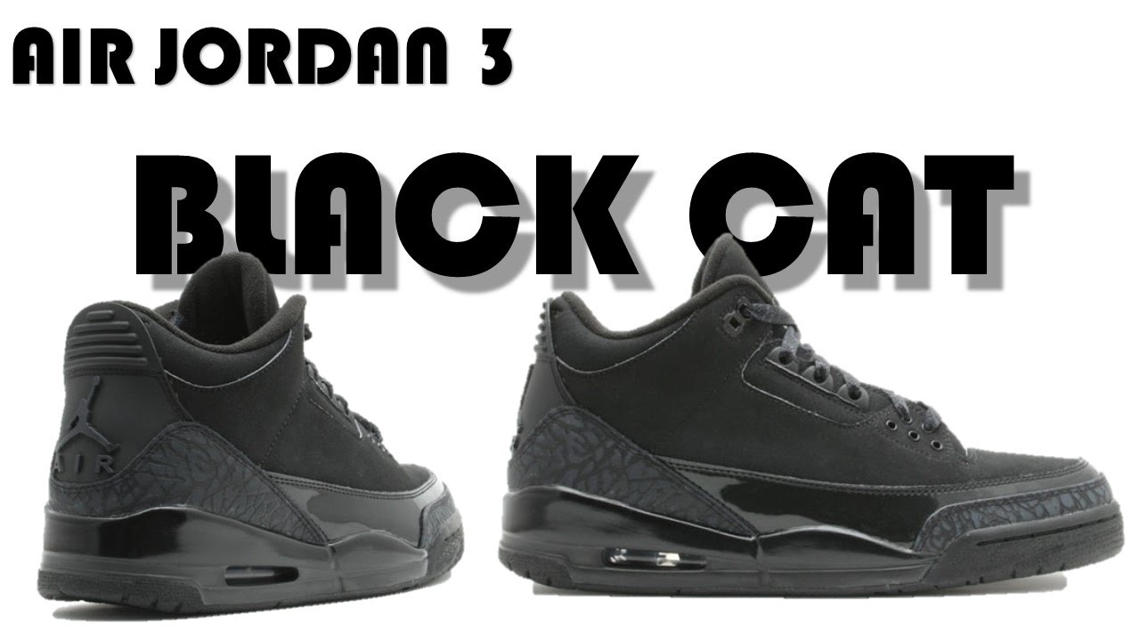 5711f1c7aa4dd2 AIR JORDAN 3 BLACK CAT