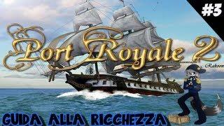Guida alla ricchezza - Port Royale 2 - Episodio 3 - Come fare soldi