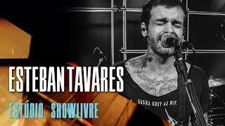 Esteban Tavares no Estúdio Showlivre - Apresentação completa