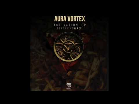 Aura Vortex - Activation (Original Mix)