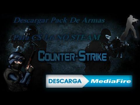 PACK DE ARMAS PARA COUNTER STRIKE 1.6 NO STEAM (SIN LAG) (MEDIAFIRE)