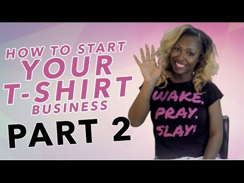 How To Start Your TShirt Business!  Part 2