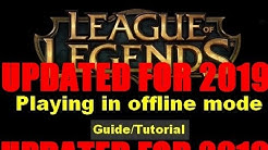 Play League of Legends offline / chat disabled [Updated 2019]