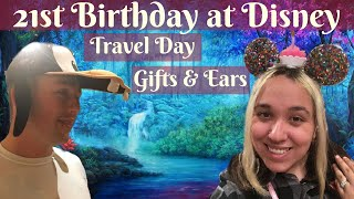 21st Birthday at Walt Disney World Vlog | Travel Day Gifts & Ears / Ear Hats