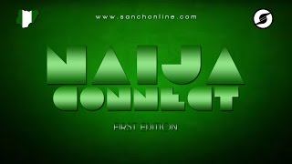 NAIJA CONNECT (FIRST EDITION) BY @DEEJAYSANCH