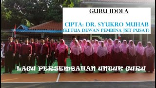 Guru Idola | Cipt. Dr. Sukro Muhab (video: kegiatan pagi dewan guru sdit rahmaniyah)