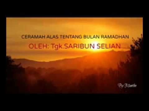 CERAMAH ALAS  _Tentang Bulan Ramadhan_  Tgk Saribun KUTACANE 1