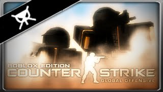 2Pro4You▼ Counter Strike Global Roblox Edition ▼ Part 1