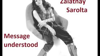 Zalatnay Sarolta  -  Message understood
