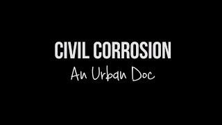 Civil Corrosion: An Urban Doc