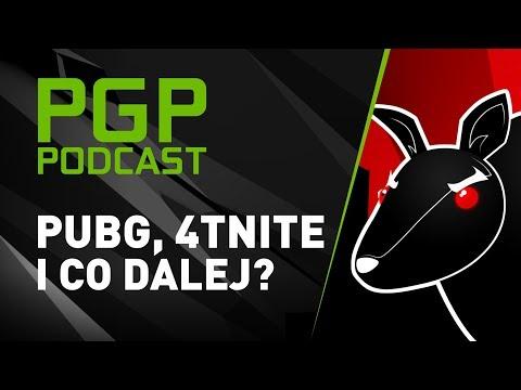 PGP Podcast - PUBG, 4TNITE i co dalej? (Vuzzey, Deszczu, Zooltar, Wonziu)