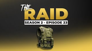 Raid Episode #23 - Season 2 - Escape from Tarkov