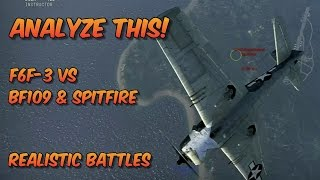 War Thunder - Analyze This 04: F6F-3 vs Bf109s & Spitfires in RB