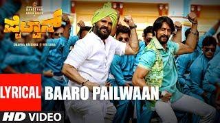 Baaro Pailwaan Lyrical Pailwaan Kannada Kichcha Sudeepa Suniel Shetty Krishna Arjun Janya
