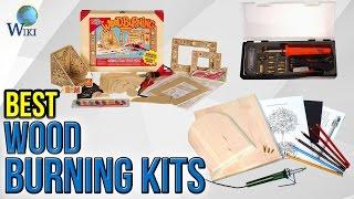 6 Best Wood Burning Kits 2017