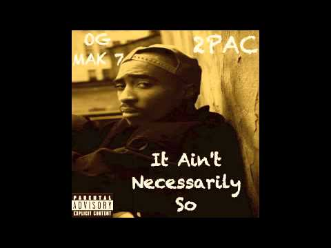 2Pac - 7. It Ain't Necessarily So - It Ain't Necessarily So