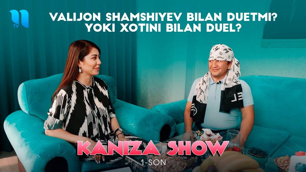 Kaniza show - Valijon Shamshiyev (1-soni)