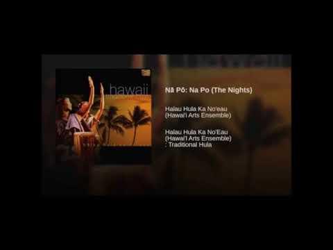 Nā Pō Na Po (The Nights) - Hala hala ka no'eau