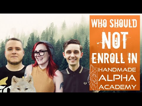 Is The Handmade Alpha Academy Right For You? - Friday Q&A