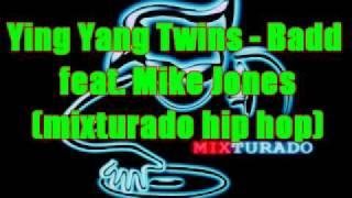 Ying Yang Twins - Badd feat. Mike Jones (mixturado hip hop)